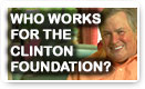 Who Works For The Clinton Foundation???
