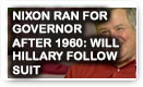 Nixon Ran For Governor After 1960: Will Hillary Follow Suit? Dick Morris TV: History Video!