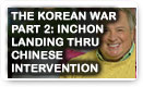 The Korean War Part 2: Inchon Landing Thru Chinese Intervention - History Video!