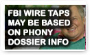 FBI Wire Taps May Be Based On Phony Dossier Info - Dick Morris TV: Lunch Alert!