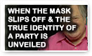 When The Mask Slips Off & The True Identity Of A Party Is Unveiled - History Video!