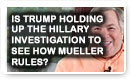 Is Trump Holding Up The Hilary Investigation To See How Mueller Rules? - Lunch alert!