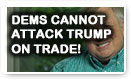Dems Cannot Attack Trump On Trade - Lunch Alert!