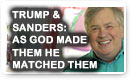 Trump & Sanders: As God Made Them He Matched Them!
